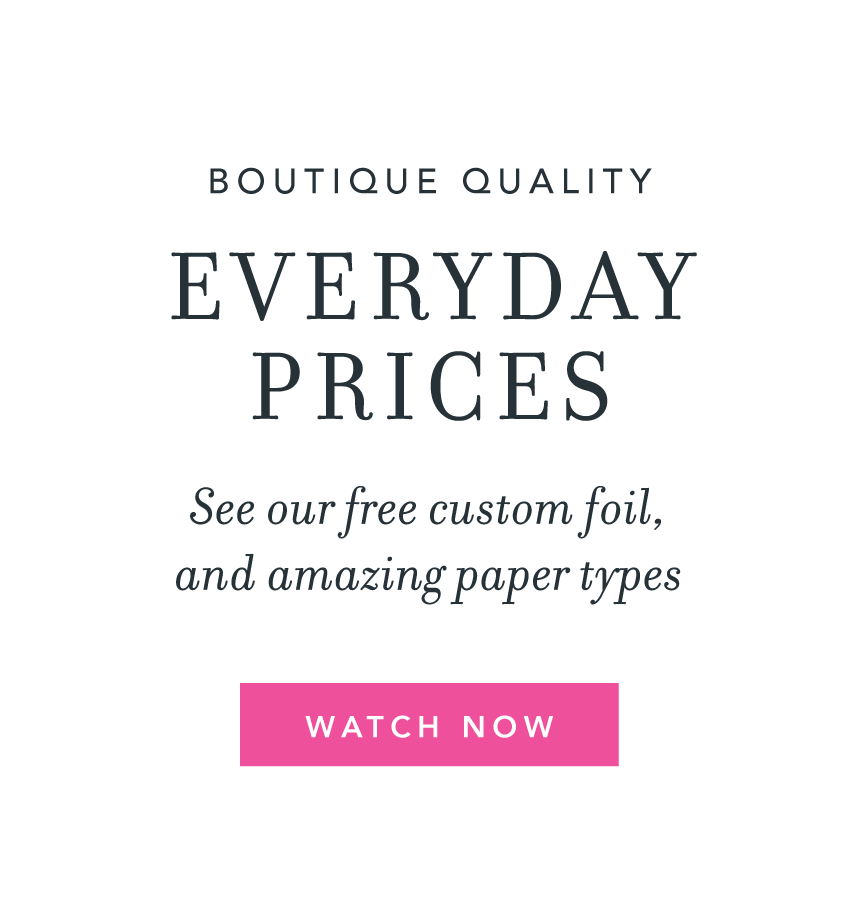 Boutique quality, everyday prices. See our free custom foil, and amazing paper types.