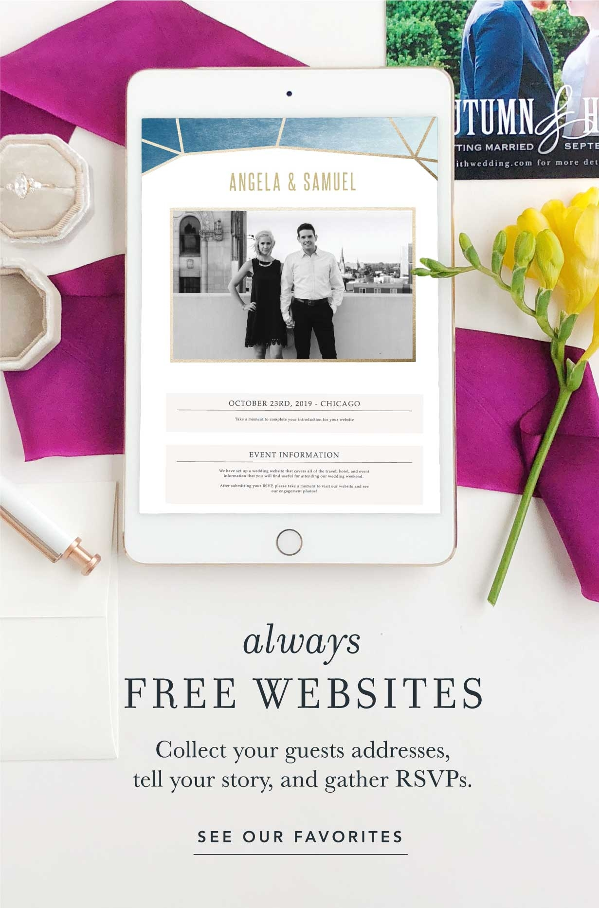 Always Free Websites. Collect your guests addresses, tell your story, and gather RSVPs. See our favorites.